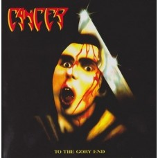 Cancer - To The Gore End