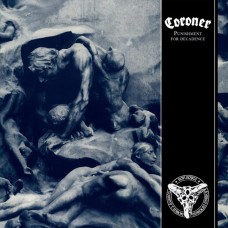 Coroner - Punishment Of Decadence (CM 2018)